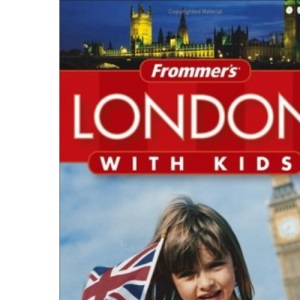 Frommer's London with Kids (Frommers With Your Family Series)