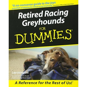 Retired Racing Greyhounds for Dummies (Howell dummies series)