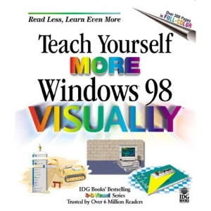 Teach Yourself More Windows 98 Visually (IDG's 3-D visual series)