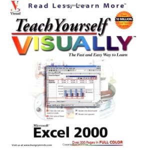 Teach Yourself Microsoft Excel 2000 Visually (Teach Yourself Visually)