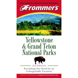 Frommer's Yellowstone and Grand Teton National Park (Park Guides)