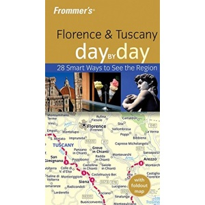 Frommer's Florence and Tuscany Day by Day (Frommer′s Day by Day – Pocket)