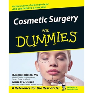 Cosmetic Surgery for Dummies . (For Dummies S.)