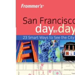 Frommer's San Francisco Day-by-Day (Frommer's Day by Day)