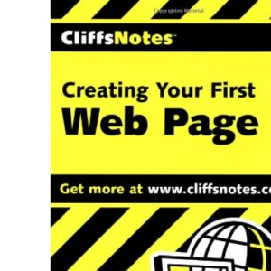 Creating Your First Web Page (Cliffs Notes)