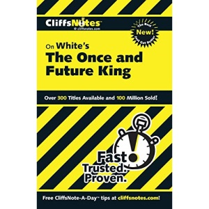 White's The Once and Future King (Cliffs Notes)