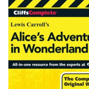 CliffsComplete Carroll's Alice's Adventures In Wonderland. Complete Text + Commentary + Glossary
