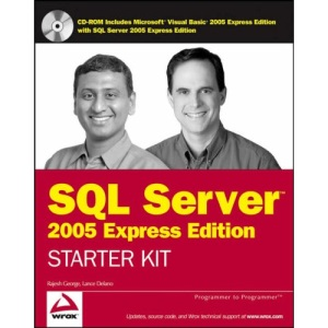 Wrox's SQL Server 2005: Express Edition Starter Kit (Programmer to Programmer)