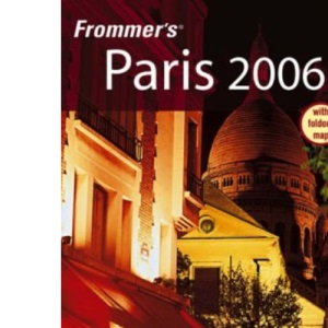 Frommer's Paris 2006 (Frommer′s Complete Guides)