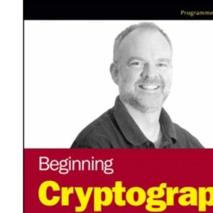 Beginning Cryptography in Java (Programmer to Programmer)