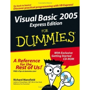 Visual Basic 2005 Express Edition For Dummies (For Dummies S.)