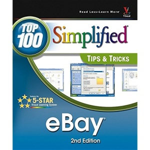 eBay: Top 100 Simplified Tips and Tricks (Top 100 Simplified Tips & Tricks)