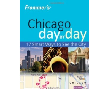 Frommer's Chicago Day-by-Day (Frommer′s Day by Day – Pocket)