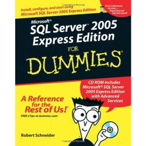 Microsoft SQL Server 2005 Express Edition for Dummies: Express Edition (For Dummies)