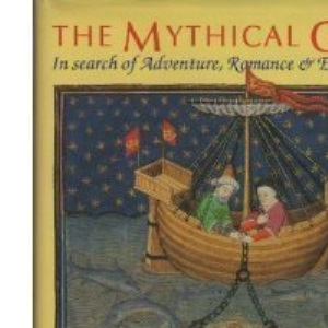 The Mythical Quest: In Search of Adventure, Romance and Enlightenment