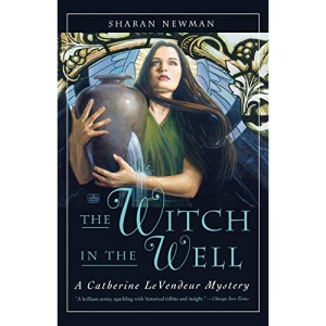 The Witch in the Well (Catherine Levendeur Mysteries)