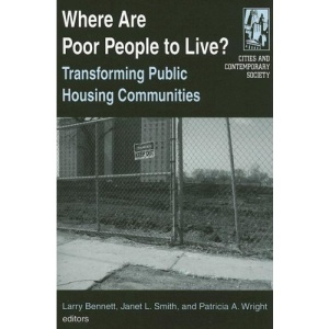 Where Are Poor People to Live?: Transforming Public Housing Communities (Cities & Contemporary Society)
