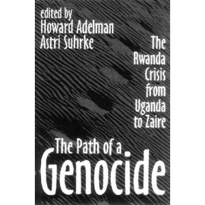 The Path of a Genocide: The Rwanda Crisis from Uganda to Zaire