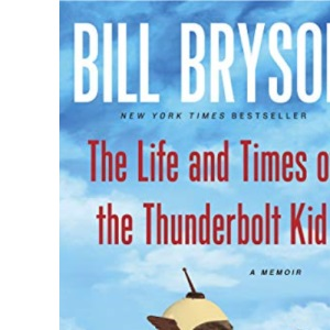 Life and Times of the Thunderbolt Kid: A Memoir