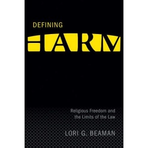 Defining Harm: Religious Freedom and the Limits of the Law (Law and Society) (Law and Society Series)