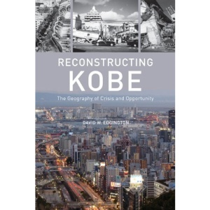 Reconstructing Kobe: The Geography of Crisis and Opportunity