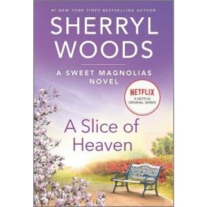 A Slice of Heaven: 2 (Sweet Magnolias Novel)
