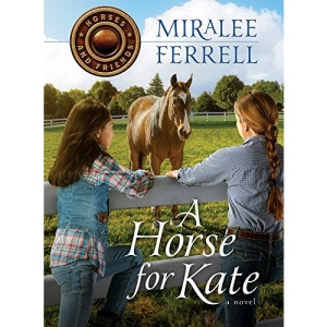 A Horse for Kate (Horses and Friends): 1