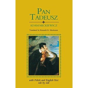 Pan Tadeusz: With Text in Polish and English Side by Side