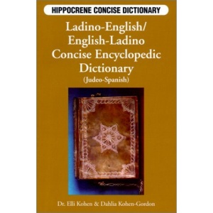 Ladino-English, English-Ladino Concise Encyclopedic Dictionary (Judeo-Spanish) (Hippocrene Concise Dictionaries)