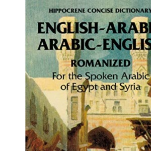 English-Arabic, Arabic-English Concise Romanized Dictionary: For the Spoken Arabic of Egypt and Syria (Hippocrene Concise Dictionary)