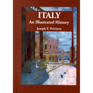 Italy: An Illustrated History (Illustrated Histories (Hippocrene))