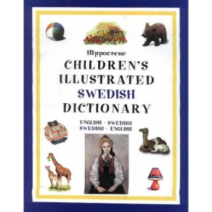Children's Illustrated Swedish Dictionary: English-Swedish/Swedish-English (Hippocrene Children's Foreign Language Dictionaries)