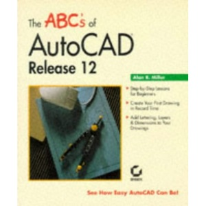 A.B.Cs of AutoCAD: Release 12