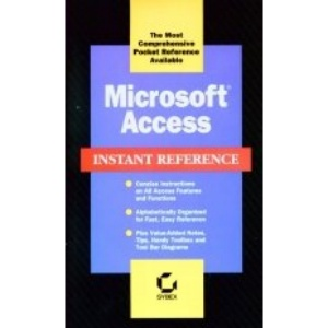 Microsoft Access Instant Reference (Sybex Instant Reference Series)