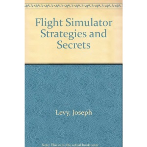 Flight Simulator Strategies and Secrets