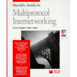 Novell's Guide to Internet-Working Multiprotocol Netware Lans