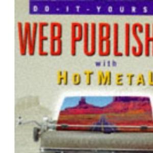 Internet Publishing with HoTMetaL