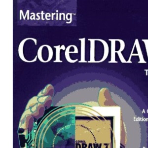 Mastering CorelDRAW! 7