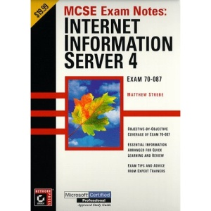 Mcse Exam Notes: Internet Information Server 4