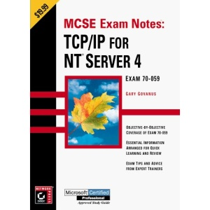 MCSE: Exam Notes - TCP/IP for NT Server 4