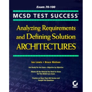 MCSD Test Success: Analyzing Requirements and Defining Solution Architectures