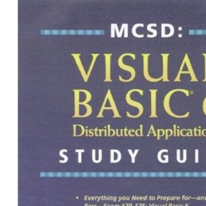 MCSD: Visual Basic 6 Distributed Applications Study Guide (MCSD training guide)