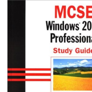 MCSE: Windows 2000 Professional Study Guide