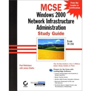 MCSE: Windows 2000 Network Infrastructure Administration Study Guide (Microsoft Certified Professional Approved Study Guides)