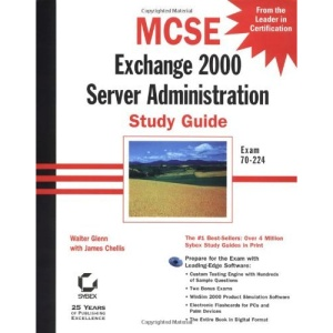 MCSE: Exam 70-224: Exchange 2000 Server Administration Study Guide