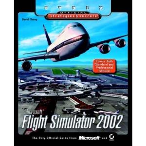 Microsoft Flight Simulator 2002: Sybex Official S&S (Sybex Official Strategies & Secrets)