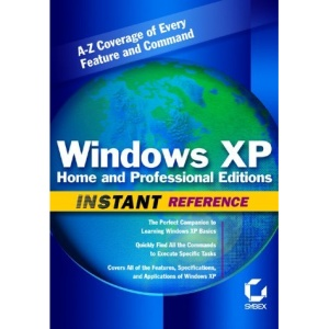 Windows XP Home and Professional Editions Instant Reference (Sybex Instant Reference)