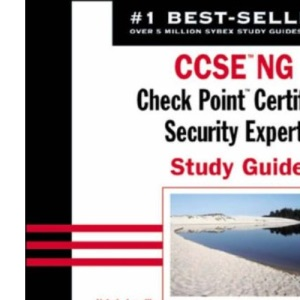 CCSE NG: Exam 156-310 (VPN-1/FireWall-1, Management II NG): Check Point Certified Security Expert Study Guide