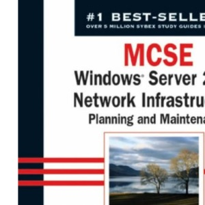 MCSE Windows Server 2003 Network Infrastructure Planning and Maintenance Study Guide: 70-293 (Mcse Study Guide)