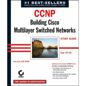 CCNP: Exam 642-811: Building Cisco Multilayer Switched Networks Study Guide (CCNP study guides)